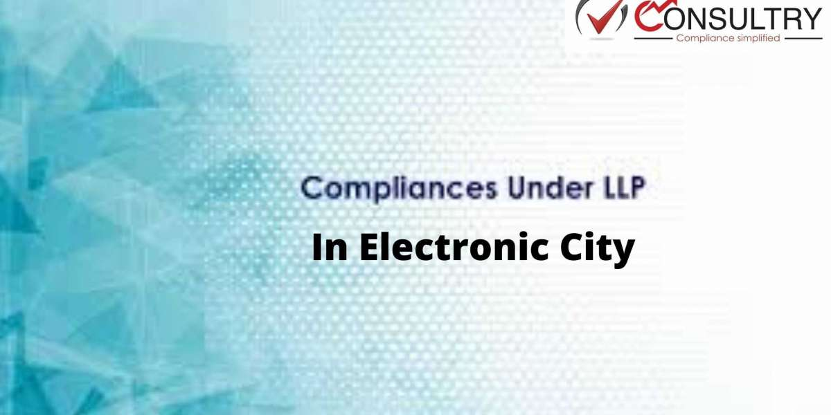 ANNUAL COMPLIANCES OF LIMITED LIABILITY PARTNERSHIP IN ELECTRONIC CITY